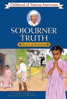 Sojourner Truth: Voice For Freedom (Childhood of Famous Americans Series)
