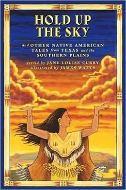 Hold Up the Sky: And Other Native American Tales from Texas and the Southern Plains
