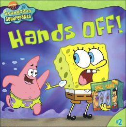 Hands Off! (SpongeBob SquarePants Series #2)