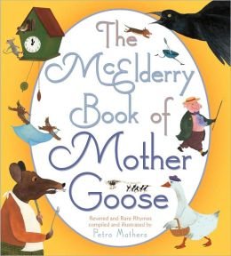 The McElderry Book of Mother Goose: Revered and Rare Rhymes