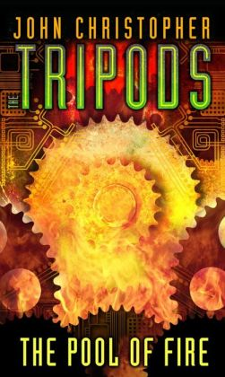 The Pool of Fire (Tripods Series #3)