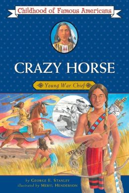Crazy Horse: Young War Chief (Childhood of Famous Americans Series)