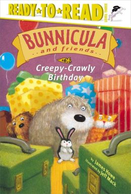 Creepy-Crawly Birthday (Bunnicula and Friends Series)