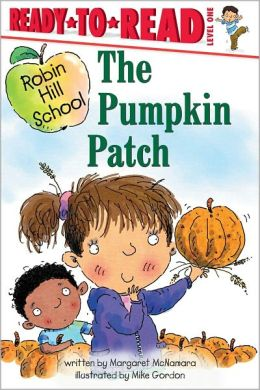 The Pumpkin Patch (Robin Hill School Ready-to-Read Series)