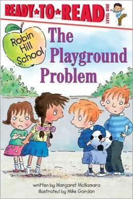 The Playground Problem (Robin Hill School Ready-to-Read Level 1 Series)