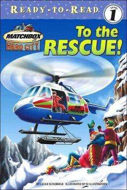 To the Rescue! (Matchbox Hero City Series)