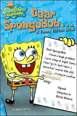 Dear SpongeBob...: A Funny Fill-Ins Book (SpongeBob SquarePants Series)