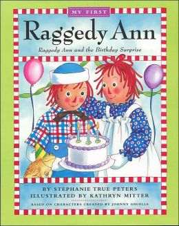 Raggedy Ann and the Birthday Surprise (My First Raggedy Ann Series)