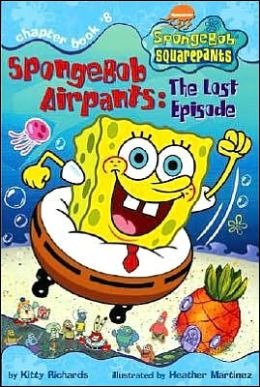 SpongeBob Airpants: The Lost Episode (SpongeBob SquarePants Series)