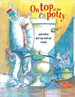 On Top of the Potty: And Other Get-Up-and-Go Songs