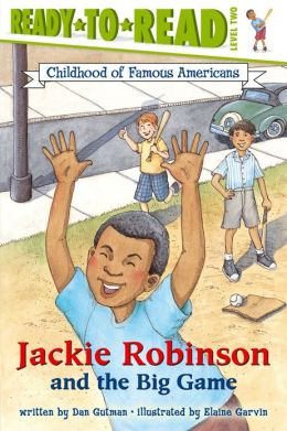 Jackie Robinson and the Big Game (Ready-to-Read Childhood of Famous Americans Series Level 2)