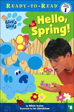 Hello Spring! (Blue's Clues Ready-to-Read Series #8)