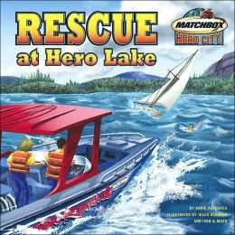 Rescue at Hero Lake (Matchbox Hero City Series)