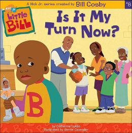 Little Bill: Is It My Turn Now?