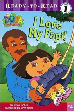 I Love My Papi! (Dora the Explorer Ready-to-Read Series)