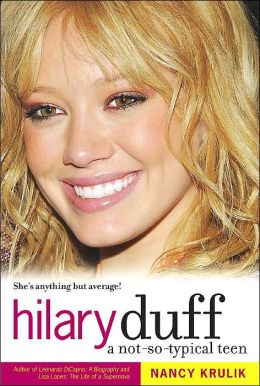Hilary Duff: A Not-So-Typical Teen