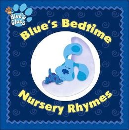 Blue's Bedtime Nursery Rhymes (Blue's Clues Series)