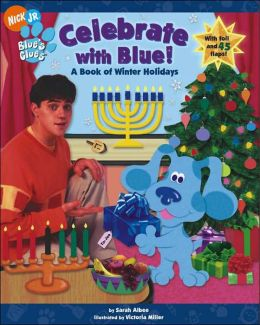 Celebrate with Blue!: A Book of Winter Holidays (Blue's Clues Series)
