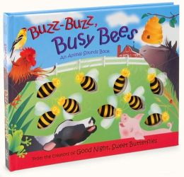 Buzz-Buzz, Busy Bees (Animal Sounds Book Series)