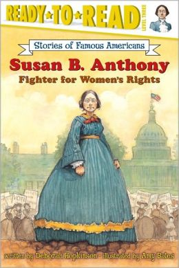 Susan B. Anthony: Fighter for Women's Rights (Ready-to-Read Stories of Famous Americans Series)
