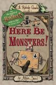 Book Cover Image. Title: Here Be Monsters!, Author: Alan Snow