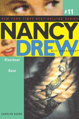 Riverboat Ruse (Nancy Drew Girl Detective Series #11)