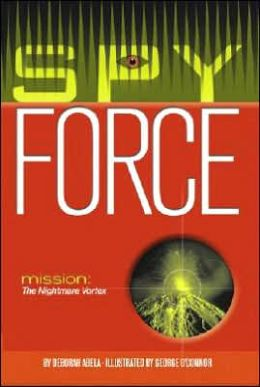 Mission: The Nightmare Vortex (Spy Force Series Book 3)