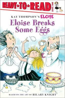 Eloise Breaks Some Eggs (Ready-to-Read Series: Level 1)
