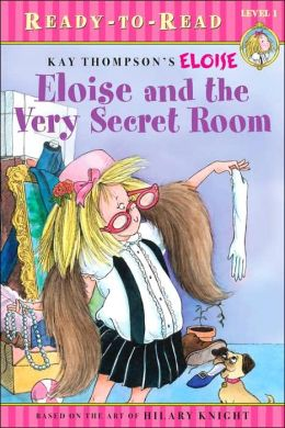 Eloise and the Very Secret Room (Ready-to-Read. Level 1) Tammie Lyon