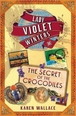 Secret of the Crocodiles (Lady Violet's Casebook Series #2)