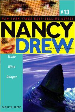Trade Wind Danger (Nancy Drew Girl Detective Series #13)