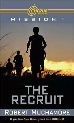 The Recruit: Mission 1 (Cherub Series)