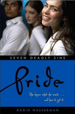 Pride (Robin Wasserman's Seven Deadly Sins Series #3)