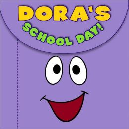 Dora's School Day! (Dora the Explorer Series)