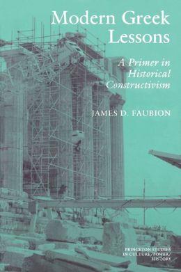Modern Greek Lessons: A Primer in Historical Constructivism