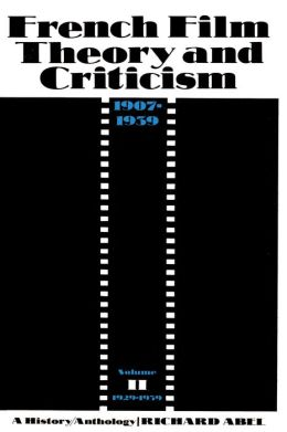 French Film Theory and Criticism: A History/Anthology, 1907-1939. Volume 2: 1929-1939