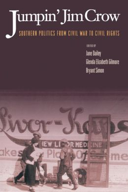 Jumpin' Jim Crow: Southern Politics from Civil War to Civil Rights