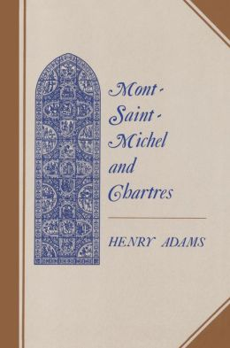 Mont-Saint-Michel and Chartres: A Study of Thirteenth-Century Unity