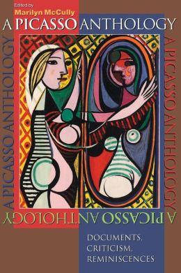 A Picasso Anthology: Documents, Criticism, Reminiscences