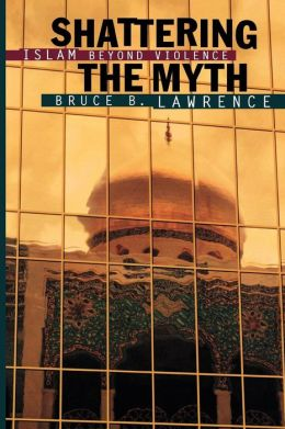 Shattering the Myth: Islam beyond Violence