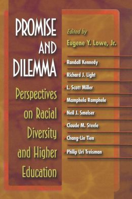 Promise and Dilemma: Perspectives on Racial Diversity and Higher Education