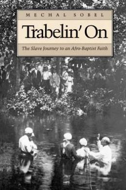 Trabelin' On: The Slave Journey to an Afro-Baptist Faith. Abridged Paperback