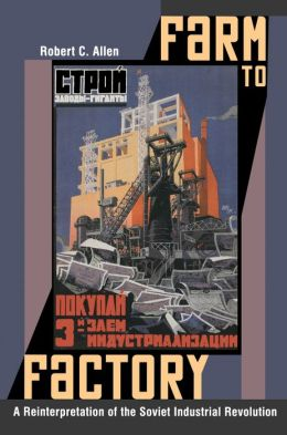 Farm to Factory: A Reinterpretation of the Soviet Industrial Revolution