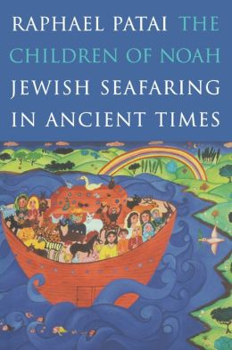 The Children of Noah: Jewish Seafaring in Ancient Times