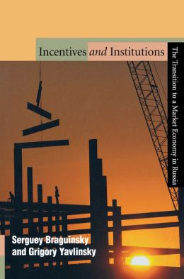 Incentives and Institutions: The Transition to a Market Economy in Russia