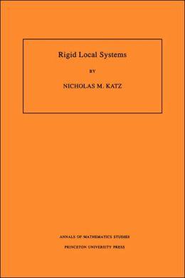 Rigid Local Systems. (AM-139)