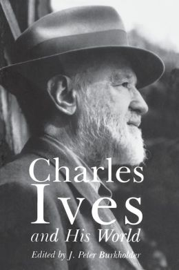Charles Ives and His World