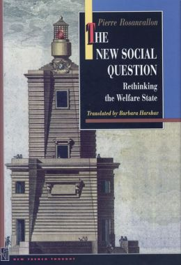 The New Social Question: Rethinking the Welfare State