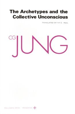 The Archetypes and the Collective Unconscious: Collected Works of C.G. Jung, Volume 9 (Part 1)