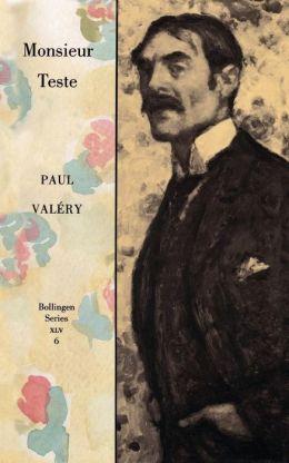 Collected Works of Paul Valery, Volume 6: Monsieur Teste